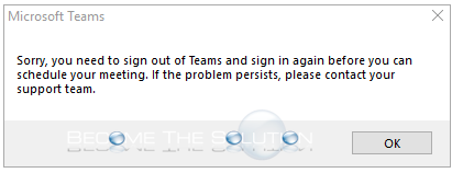 Fix: Sorry, you need to sign out of Teams and sign in again before you can schedule your meeting.
