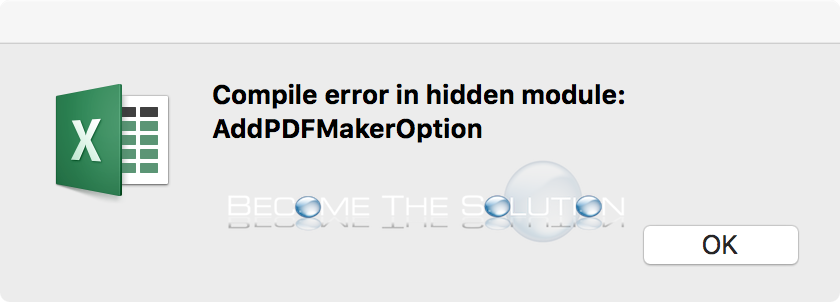Compile error in hidden module: AddPDFMakerOption – Excel Mac