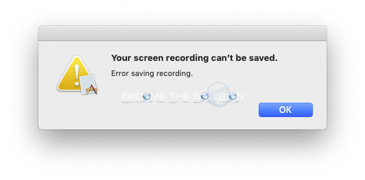 Why: Your screen recording can't be saved. – macOS Screen Recording