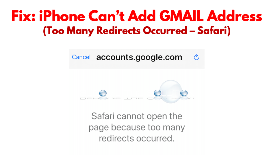 Fix: iPhone Can't Add GMAIL Address (Too Many Redirects Occurred – Safari)