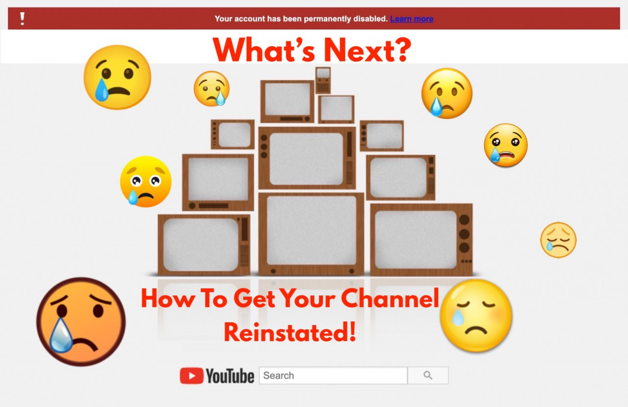 """Suddenly – """"We have removed your channel from YouTube."""" What's next?"""