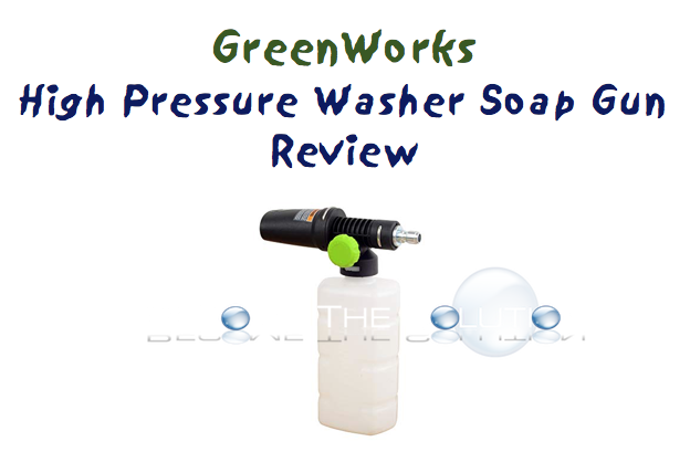 Review GreenWorks High Pressure Soap Applicator and Manual
