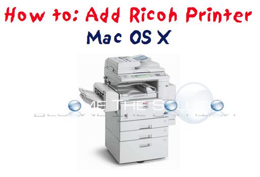 Add Ricoh Printer on Mac X