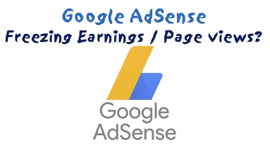 Google AdSense Pageviews Clicks Earnings Freezing