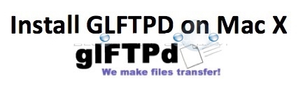 Install glFTPd Free FTP Server Software for Mac X