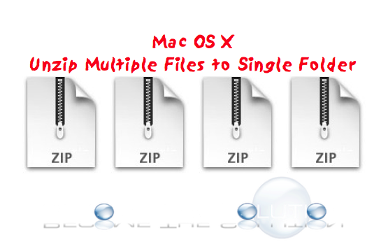 Mac X Open Multiple Zip Files To One Folder Unzip