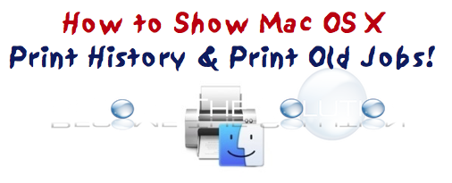 How To: Mac X Show Print History Reprint