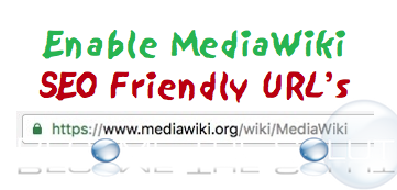 How To: MediaWiki Enable SEO Friendly URLs Remove Index.php
