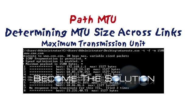 Path MTU - Determine Mismatching Maximum Transmission Unit Across Links