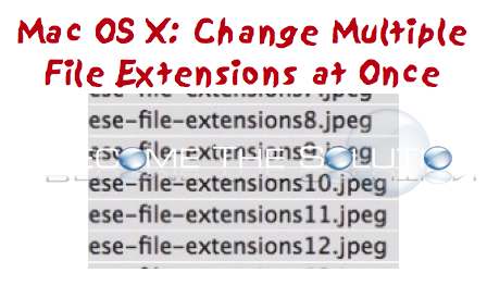 How To: Mac Change Multiple File Extensions