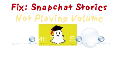 Fix: Snapchat Story Volume Not Playing Automatically