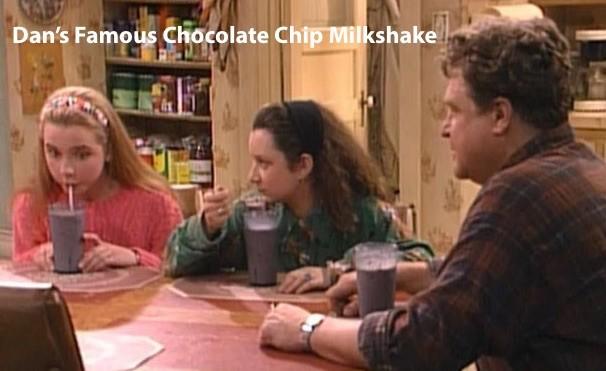 Roseanne – Dan's Patent Chocolate Chip Milkshake