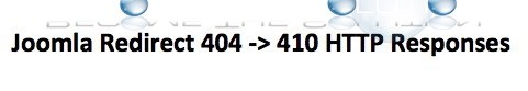 How To: Joomla Redirect 404 Errors to 410 HTTP – Google Nuke Drop