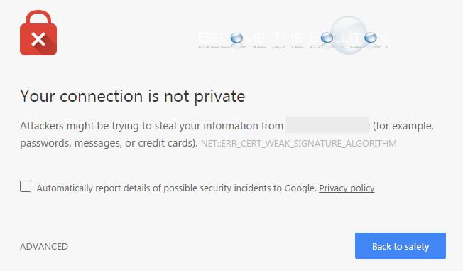 Fix: Net ERR_CERT_WEAK_SIGNATURE_ALGORITHM – Google Chrome