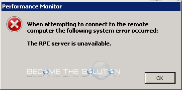 Fix: The RPC Server is Unavailable Performance Monitor