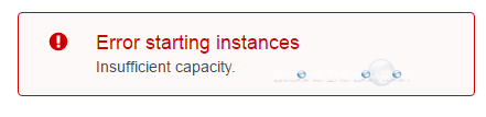 Fix: Error Starting Instances Insufficient Capacity - AWS